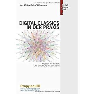 Digital Classics in der Praxis: Arbeiten mit eAQUA: Eine Einführung mit                                                  Beispielen