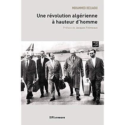 Une révolution algérienne à hauteur d'homme: Récit de vie