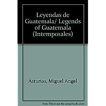 Leyendas de Guatemala/ Legends of Guatemala (Intemporales)
