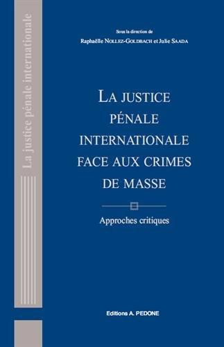 [EPUB] La justice pénale internationale face aux crimes de masse : approches critiques