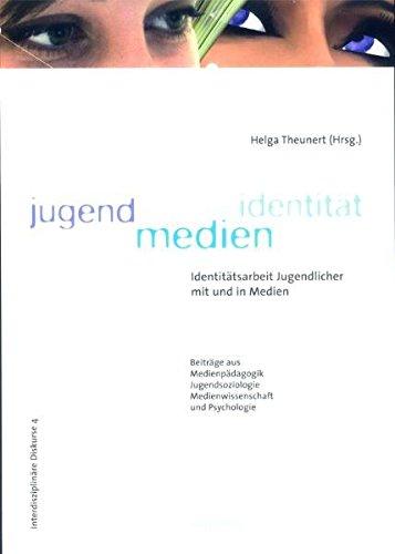 Jugend - Medien - Identität: Identitätsarbeit Jugendlicher mit und in Medien (Interdisziplinäre Dikurse)