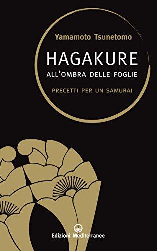 Hagakure: All'ombra delle foglie - Precetti per un Samurai (Saperi d'oriente)