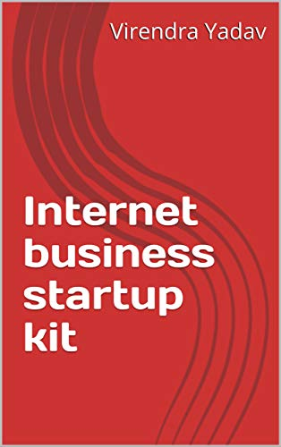 Internet business startup kit (English Edition) eBook: Virendra ...