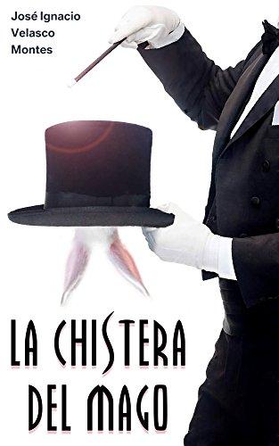 LA CHISTERA DEL MAGO.: UN MUNDO MÁGICO. (Spanish Edition)