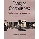 Changing Consciousness: Exploring the Hidden Source of the Social, Political, and Environmental Crises Facing Our World by David Bohm (1991-09-03)