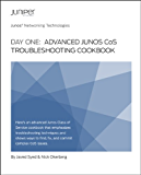 Day One: Advanced Junos CoS Troubleshooting Cookbook (English Edition)