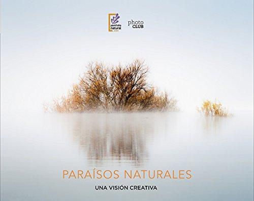Paraísos naturales. Una visión creativa (Photoclub) por Portfolio Natural