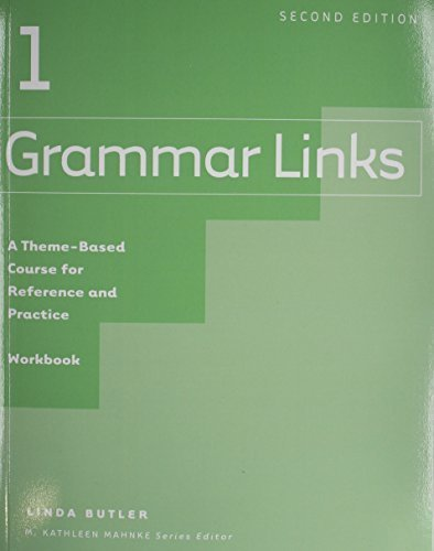 [Grammar Links: A Theme-based Course For Reference And Practice: Workbook Bk. 1] [By: Butler, Linda] [November, 2004]