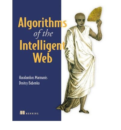 (Algorithms of the Intelligent Web) By Marmanis, Haralambos (Author) Paperback on (06 , 2009)