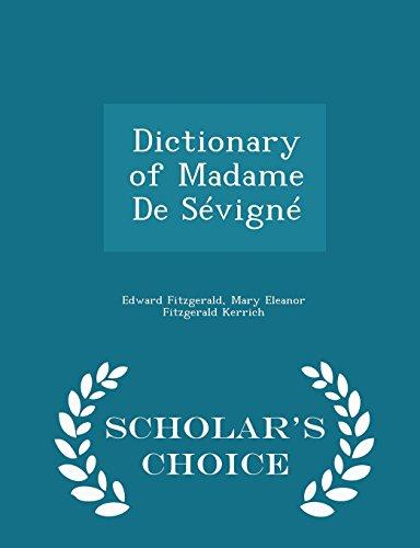 Dictionary of Madame De Sévigné - Scholar's Choice Edition
