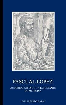 Ebooks Pascual Lopez: : Autobiografía de un estudiante de medicina Descargar PDF