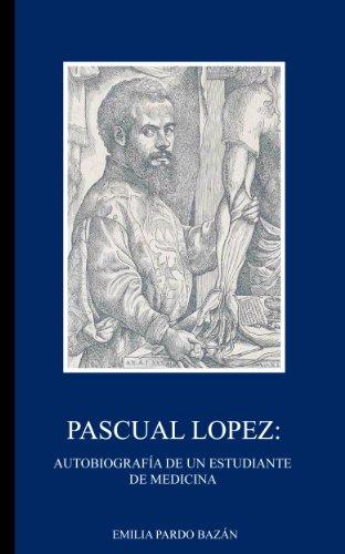 Pascual Lopez: : Autobiografía de un estudiante de medicina