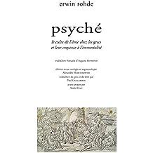 Psyché: Le culte de l'âme chez les grecs et leur croyance à l'immortalité.