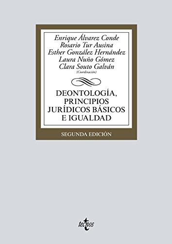Deontología, principios jurídicos básicos e igualdad (Derecho - Biblioteca Universitaria De Editorial Tecnos) por Enrique Álvarez Conde