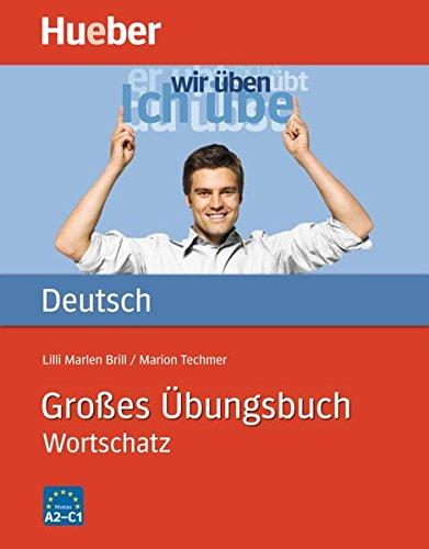 Großes Übungsbuch: Grosses übungsbuch Deutsch. Wortschatz. Per le Scuole superiori