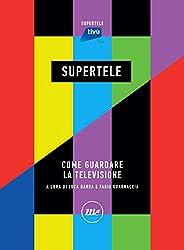 SuperTele: Come guardare la televisione