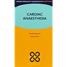 Cardiac Anaesthesia (Oxford Specialist Handbooks in Anaesthesia)