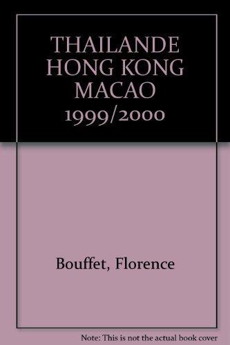 THAILANDE HONG KONG MACAO 1999/2000 par Florence Bouffet, Collectif, Yves Couprie, Benoît Lucchini