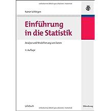 Einführung in die Statistik: Analyse und Modellierung von Daten (Lehr- und Handbücher der Statistik)