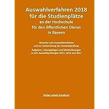 Auswahlverfahren 2019 für die Studienplätze an der Hochschule für den öffentlichen Dienst in Bayern: Vorbereitung, Prüfungsfragen und Lösungen zur ... Qualifikationsebene) - neueste Auflage 2019