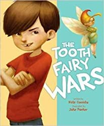 The Tooth Fairy Wars by Kate Coombs (2015-08-01)
