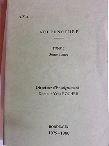 Acupuncture. Tome 2. 3 e année. Editions A.F.A. 1979-1980. Relié. 86 pages. Dactylographié. (Médecine chinoise, Acupuncture)