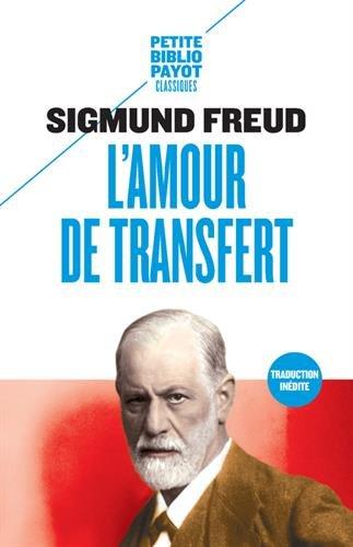 L'amour de transfert : Et autres textes sur le transfert et le contre-transfert