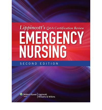 [(Lippincott's Q&A Certification Review: Emergency Nursing)] [Author: Lippincott] published on (September, 2012)