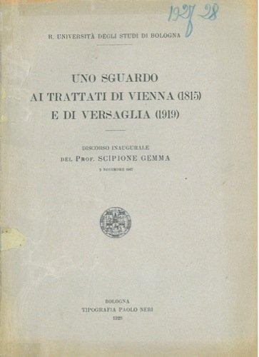 Uno sguardo ai trattati di Vienna (1815) e di Versaglia (1919).