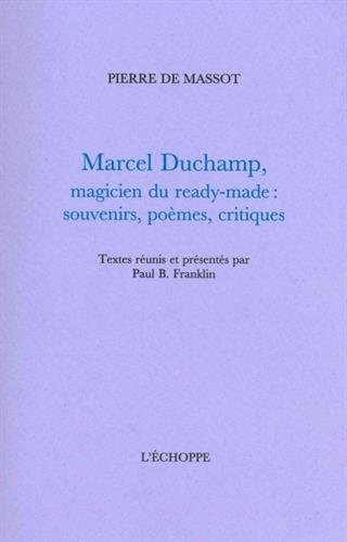 Marcel Duchamp, magicien du ready-made par Pierre de Massot