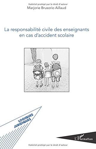 La responsabilité civile des enseignants en cas d'accident scolaire par Marjorie Brusorio Aillaud