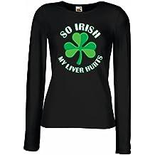 """Camisetas de Manga Larga para Mujer """"St. Paddy's Day"""" sayings shirts, """"So Irish ..."""""""