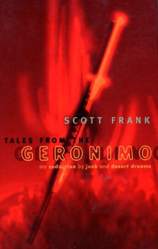 Tales From The Geronimo: My Seduction by Junk and Desert Dreams by Scott Frank (1996-01-01)