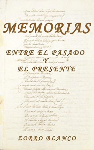 Memorias: Entre el pasado y el presente por Zorro Blanco