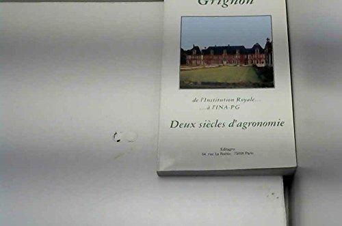 Grignon : De l'institution royale à L'INA-PG : Deux siècles d'agronomie