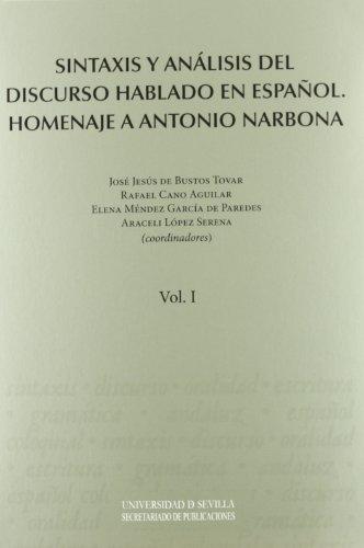 Sintaxis y análisis del discurso hablado en español: Homenaje a Antonio Narbona: 2 (Lingüística)