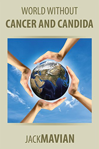 World Without Cancer and Candida (English Edition)
