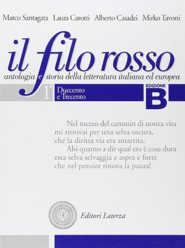 Il filo rosso. Antologia e storia della letteratura italiana ed europea. Con materiali per il docente. Per le Scuole superiori: 1