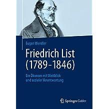 Friedrich List (1789-1846): Ein Ökonom mit Weitblick und sozialer Verantwortung