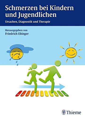 Schmerzen bei Kindern und Jugendlichen: Ursachen, Diagnostik und Therapie