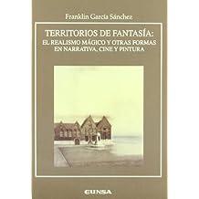 Territorios de fantasía: el realismo mágico y otras formas en narrativa, cine y pintura (Anejos de RILCE)