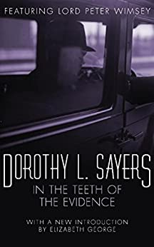In the Teeth of the Evidence: Lord Peter Wimsey Book 14 (Lord Peter Wimsey Series) by [Sayers, Dorothy L]