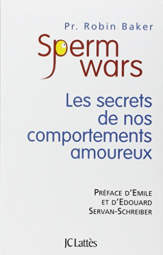 Sperm Wars : Les secrets de nos comportements amoureux