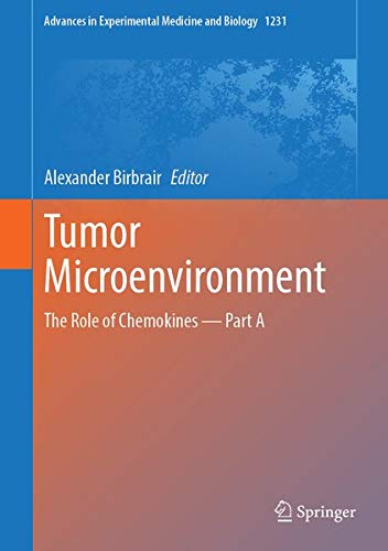 Tumor Microenvironment: The Role of Chemokines _ Part A (Advances in Experimental Medicine and Biology (1231), Band 1231)