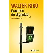 Cuestión de dignidad: El derecho a decir NO (Biblioteca Walter Riso)