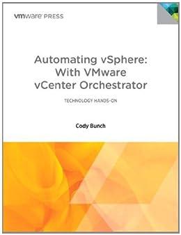 Automating vSphere with VMware vCenter Orchestrator (VMware Press Technology) von [Bunch, Cody]