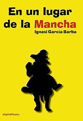 En un lugar de la Mancha (Espiral/Teatro) por Ignasi García Barba