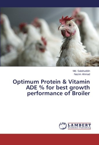 Optimum Protein & Vitamin Ade % for Best Growth Performance of Broiler