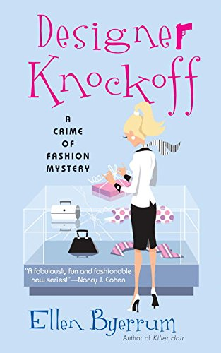 Designer Knockoff: A Crime of Fashion (Crime of Fashion Mystery, Band 2)