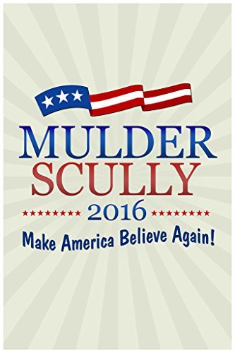 mulder-scully-2016-make-america-believe-again-funny-campaign-poster-12x18-by-gotham-city-online